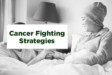 Cancer Fighting Strategies